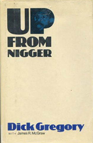 Click for more detail about Up from Nigger by Dick Gregory