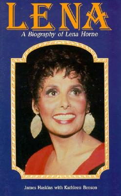 Click for more detail about Lena: A Personal and Professional Biography of Lena Horne by James Haskins