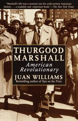 Click for more detail about Thurgood Marshall: American Revolutionary by Juan Williams