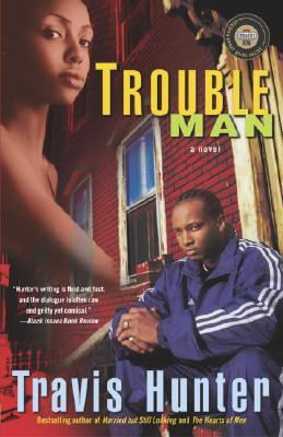 Click for more detail about Trouble Man: A Novel (Strivers Row) by Travis Hunter