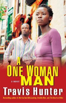 Click for more detail about A One Woman Man: A Novel (Strivers Row) by Travis Hunter