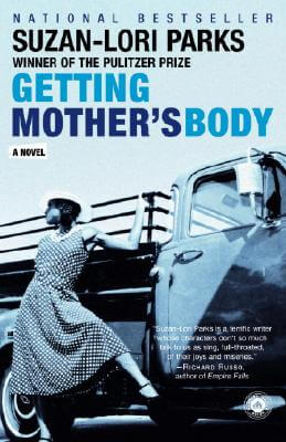 Click for more detail about Getting Mother's Body: A Novel by Suzan-Lori Parks