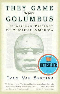 Click for more detail about They Came Before Columbus: The African Presence in Ancient America by Ivan Van Sertima