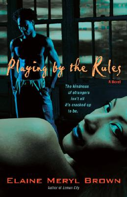 Click for more detail about Playing by the Rules: A Novel by Elaine Meryl Brown