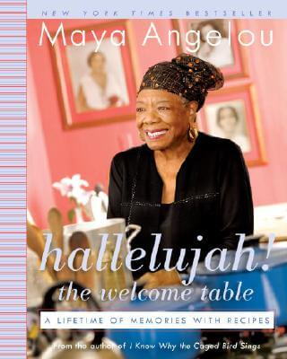 Book Cover Hallelujah! The Welcome Table: A Lifetime of Memories with Recipes by Maya Angelou