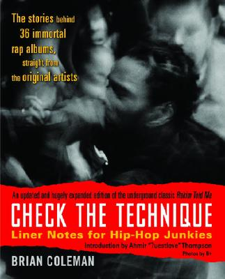 Click for more detail about Check the Technique: Liner Notes for Hip-Hop Junkies by Brian Coleman