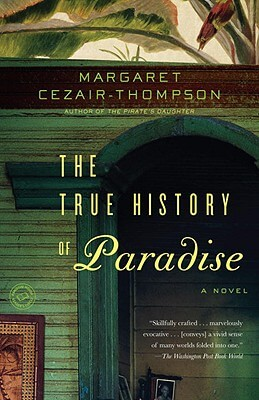 Click for more detail about The True History of Paradise: A Novel by Margaret Cezair-Thompson