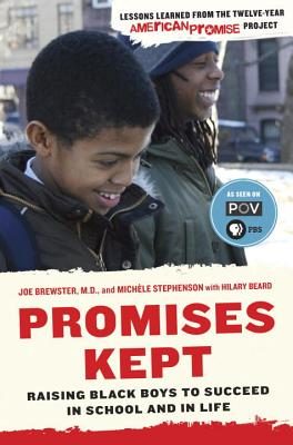 Click for more detail about Promises Kept: Raising Black Boys to Succeed in School and in Life by Joe Brewster, Michele Stephenson, and Hilary Beard