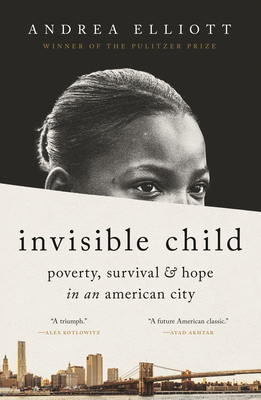 Book Cover Invisible Child: Poverty, Survival & Hope in an American City by Andrea Elliott
