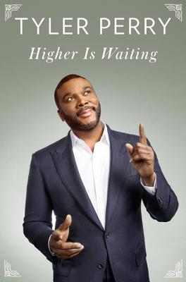 Click for more detail about Higher Is Waiting by Tyler Perry