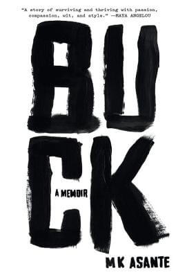 Click for more detail about Buck: A Memoir by MK Asante
