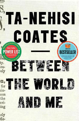 Click for more detail about Between The World And Me by Ta-Nehisi Coates