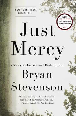 Click for more detail about Just Mercy: A Story of Justice and Redemption by Bryan Stevenson