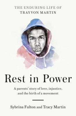Click for more detail about Rest in Power: The Enduring Life of Trayvon Martin by Sybrina Fulton and Tracy Martin