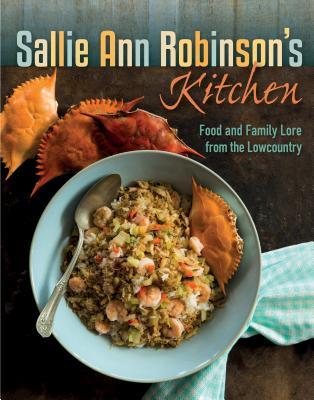 Book Cover Sallie Ann Robinson's Kitchen: Food and Family Lore from the Lowcountry by Sallie Ann Robinson