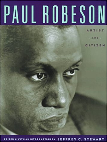 Click for more detail about Paul Robeson: Artist and Citizen by Jeffrey C. Stewart