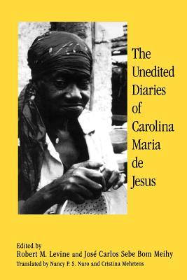 Click for more detail about The Unedited Diaries of Carolina Maria De Jesus by Carolina Maria de Jesus
