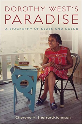 Click for more detail about Dorothy West's Paradise: A Biography Of Class And Color by Cherene Sherrard-Johnson