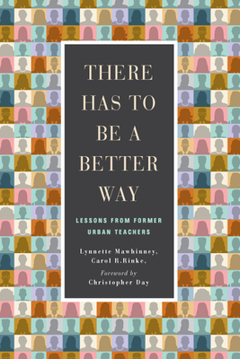 Click for more detail about There Has to Be a Better Way: Lessons from Former Urban Teachers by Lynnette Mawhinney