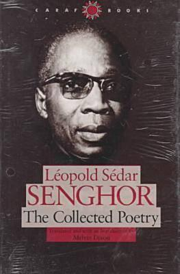 Click for more detail about The Collected Poetry by Léopold Sédar Senghor