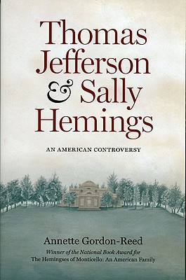 Click for more detail about Thomas Jefferson And Sally Hemings: An American Controversy by Annette Gordon-Reed
