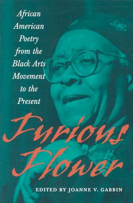 Click for more detail about Furious Flower: African-American Poetry from the Black Arts Movement to the Present by Joanne V. Gabbin