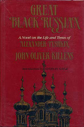 Click for more detail about Great Black Russian: A Novel On The Life And Times Of Alexander Pushkin (African American Life) by John O. Killens