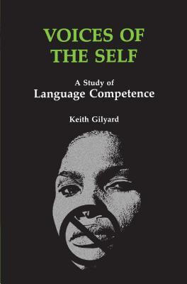 Click for more detail about Voices Of The Self: A Study Of Language Competence (African American Life Series) by Keith Gilyard