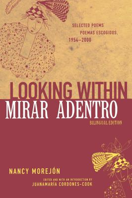 Click for more detail about Looking Within/Mirar adentro: Selected Poems/Poemas escogidos, 1954-2000 by Nancy Morejón