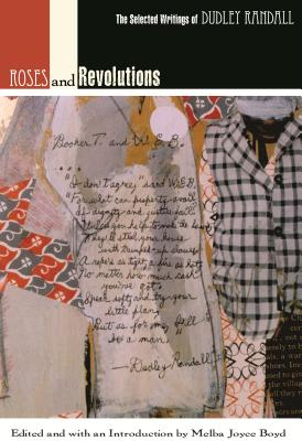 Click for a larger image of Roses and Revolutions: The Selected Writings of Dudley Randall