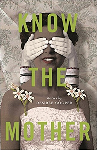 Click for more detail about Know the Mother by Desiree Cooper
