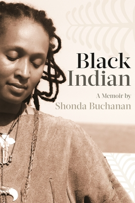 Click for more detail about Black Indian by Shonda Buchanan