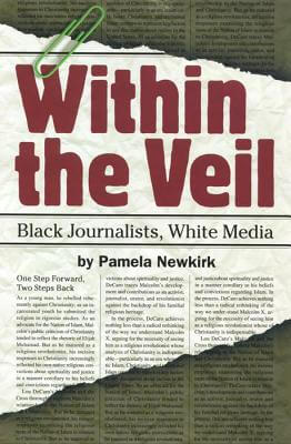 Click for more detail about Within The Veil: Black Journalists, White Media by Pamela Newkirk
