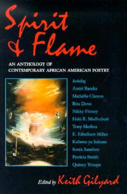 Click for more detail about Spirit and Flame: An Anthology of Contemporary African American Poetry by Keith Gilyard