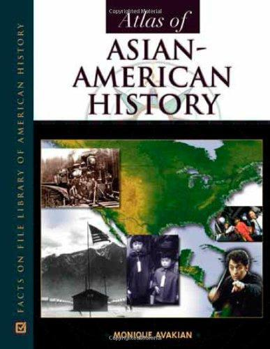 Click for a larger image of Atlas of Asian-American History (Facts on File Library of American History)