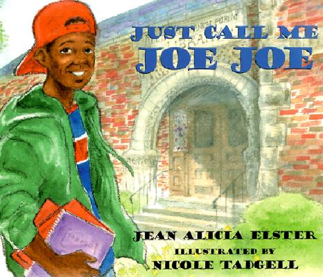 Click for more detail about Just Call Me Joe Joe by Jean Alicia Elster