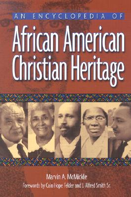 Click for more detail about An Encyclopedia of African American Christian Heritage by Marvin Andrew McMickle