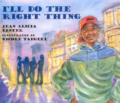 Click for more detail about I'll Do the Right Thing by Jean Alicia Elster