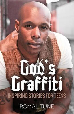Click for more detail about God's Graffiti: Inspiring Stories For Teens by Romal J. Tune
