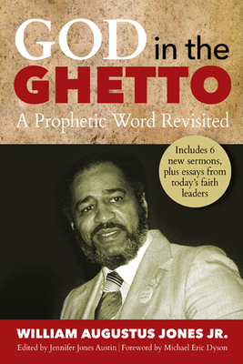 Click for more detail about God in the Ghetto: A Prophetic Word Revisited by William Augustus Jones Jr.