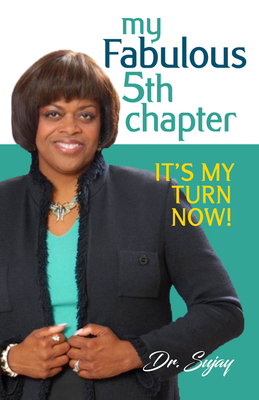 Click for more detail about My Fabulous Fifth Chapter: It's My Turn Now! by Suzan Johnson Cook