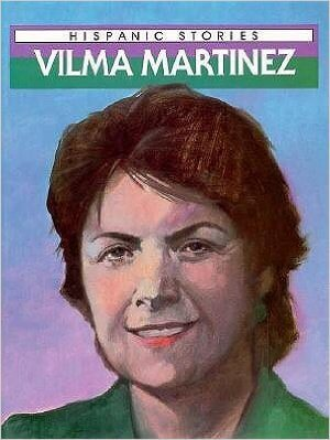 Click for more detail about Vilma Martinez (Raintree Hispanic Stories) by Corinn Codye