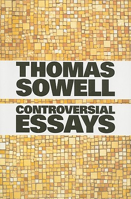 Click for more detail about Controversial Essays (Hoover Institution Press Publication) by Thomas Sowell