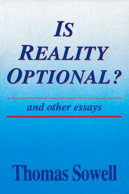 Click for more detail about Is Reality Optional?: And Other Essays (Hoover Institution Press Publication) by Thomas Sowell