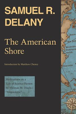 "Click for more detail about The American Shore: Meditations on a Tale of Science Fiction by Thomas M. Disch&mdash""Angouleme"" by Samuel R. Delany"