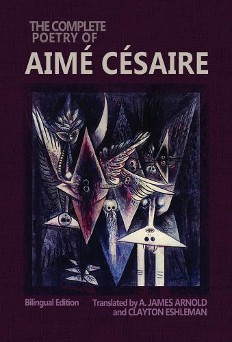 Book Cover The Complete Poetry of Aimé Césaire: Bilingual Edition by Aimé Césaire