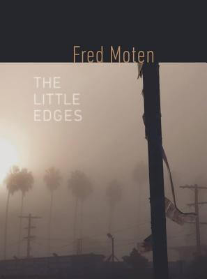 Click for more detail about The Little Edges (Wesleyan Poetry Series) by Fred Moten