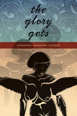 Click for more detail about The Glory Gets by Honorée Fanonne Jeffers