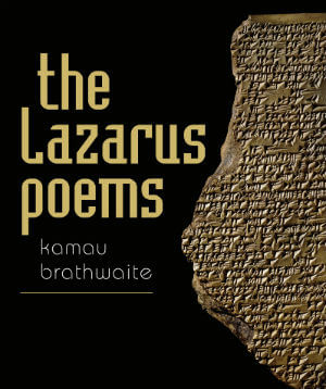 Click for more detail about The Lazarus Poems by Kamau Brathwaite