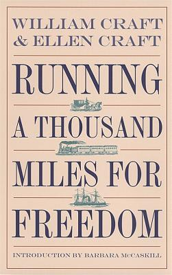 Click for more detail about Running a Thousand Miles for Freedom by William Craft and Ellen Craft